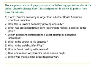1) T or F: Brazil's economy is larger than all other South American countries combined.