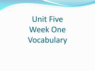 Unit  Five Week One  Vocabulary