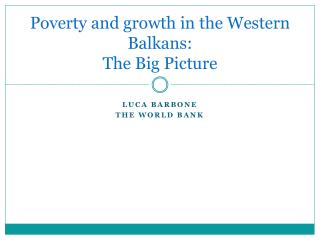 Poverty and growth in the Western Balkans: The Big Picture