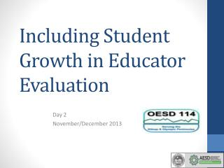 Including Student Growth in Educator Evaluation