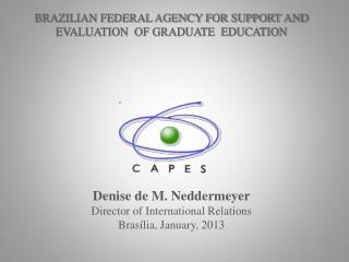 BRAZILIAN FEDERAL AGENCY FOR SUPPORT AND EVALUATION  OF GRADUATE  EDUCATION