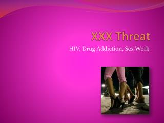 XXX Threat