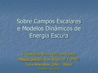 Sobre Campos Escalares e Modelos Din�micos de Energia Escura