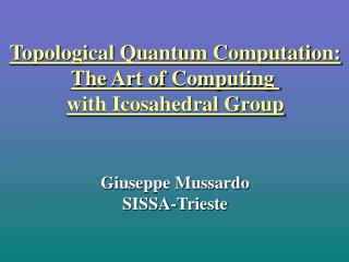 Topological Quantum Computation: The Art of Computing  with Icosahedral Group