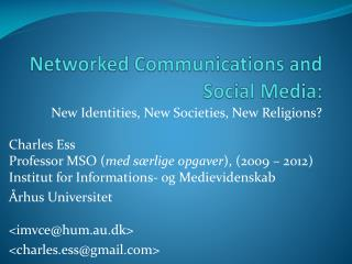 Networked Communications and Social Media: