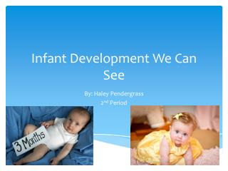 Infant Development We Can See