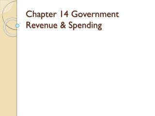 Chapter 14 Government Revenue & Spending