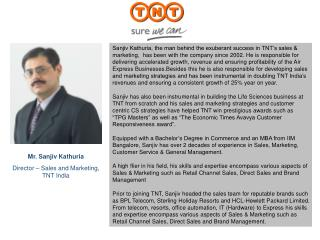 Mr. Sanjiv Kathuria Director – Sales and Marketing, TNT India