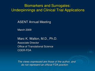 Biomarkers and Surrogates:   Underpinnings and Clinical Trial Applications