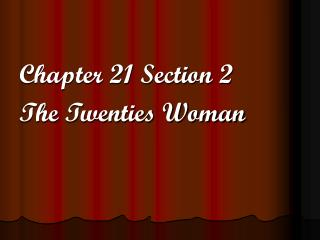 Chapter 21 Section 2 The Twenties Woman