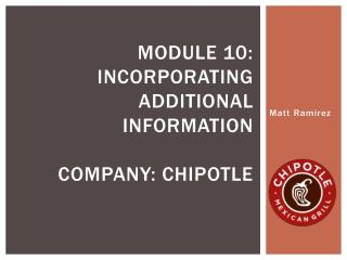 Module  10: incorporating additional information Company: chipotle