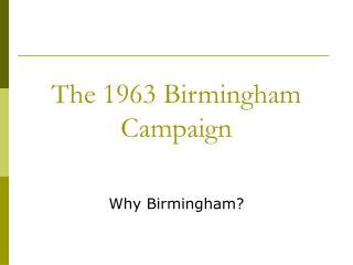 The 1963 Birmingham Campaign
