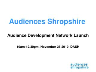 Audiences Shropshire