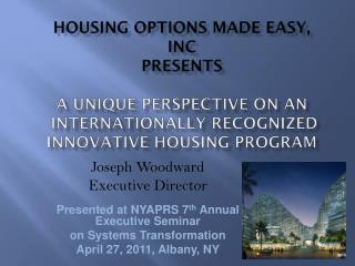 Joseph Woodward Executive Director Presented at NYAPRS 7 th  Annual Executive Seminar