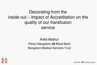 Decorating from the inside out – Impact of Accreditation on the quality of our transfusion service