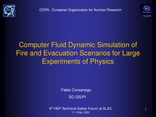 Computer Fluid Dynamic Simulation of Fire and Evacuation Scenarios for Large Experiments of Physics