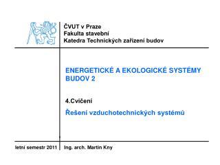 ČVUT v Praze Fakulta stavební Katedra Technických zařízení budov
