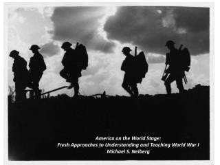 America on the World Stage: Fresh Approaches to Understanding and Teaching World War I
