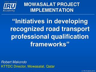 """Initiatives in developing recognized road transport professional qualification frameworks"""