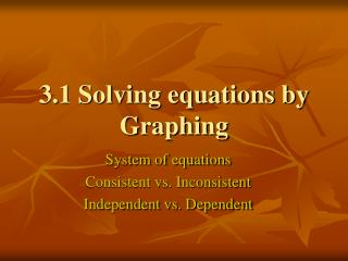 3.1 Solving equations by Graphing