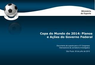 Copa do Mundo de 2014: Planos e Ações do Governo Federal