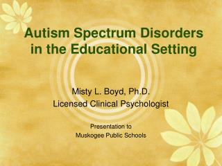 Autism Spectrum Disorders  in the Educational Setting