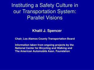 Instituting a Safety Culture in our Transportation System: Parallel Visions