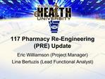117 Pharmacy Re-Engineering  PRE Update