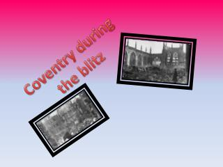Coventry during  the blitz