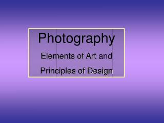 Photography Elements of Art  and  Principles of Design