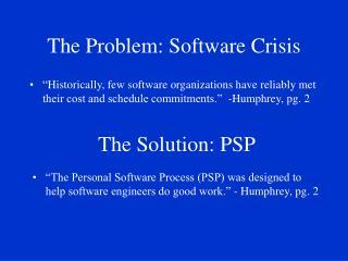 The Problem: Software Crisis