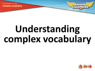 Understanding complex vocabulary