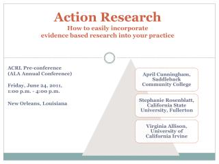 Action Research  How to easily incorporate  evidence based research into your practice