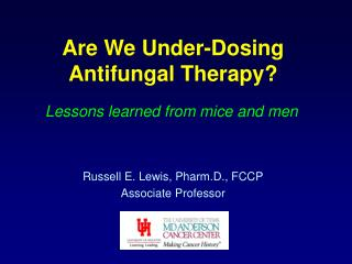 Are We Under-Dosing Antifungal Therapy