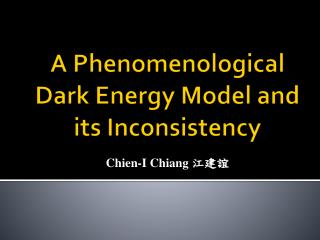 A Phenomenological Dark Energy Model and its Inconsistency
