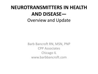 NEUROTRANSMITTERS IN HEALTH AND DISEASE  Overview and Update