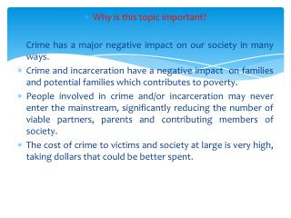 Why is this topic important ? Crime has a major negative impact on our society in many ways.