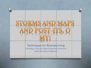 Storms and Maps and Post-Its, O My!