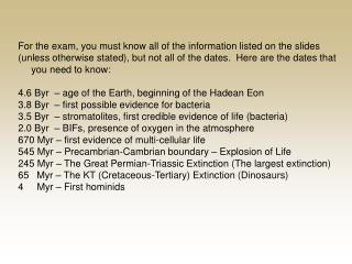 For the exam, you must know all of the information listed on the slides