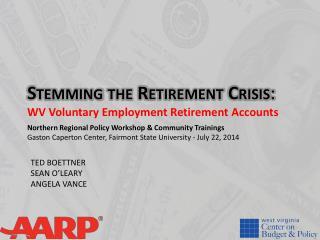 Stemming the Retirement Crisis :  WV  Voluntary Employment Retirement Accounts