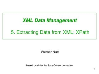 XML Data Management  5. Extracting Data from XML: XPath