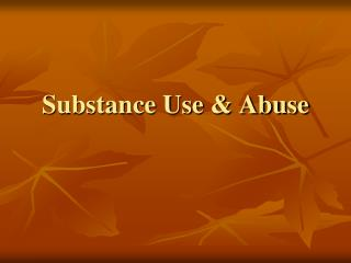 Substance Use  Abuse