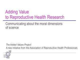 Adding Value to Reproductive Health Research