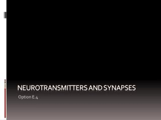 Neurotransmitters and synapses