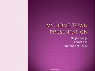 My Home Town Presentation