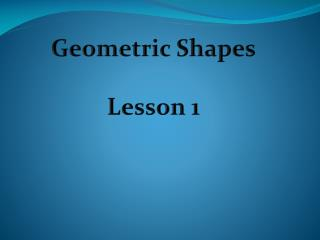 Geometric Shapes Lesson 1