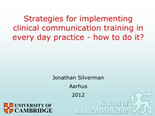 Strategies  for implementing clinical communication training in every day practice - how to do it?