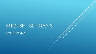 English 1301  Day 3