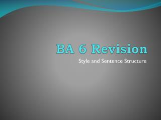 BA 6 Revision