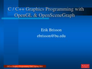 C / C++ Graphics  Programming with      OpenGL &  OpenSceneGraph